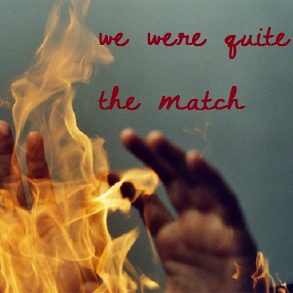 we were quite the match