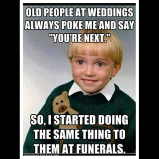 Weddings and Funerals