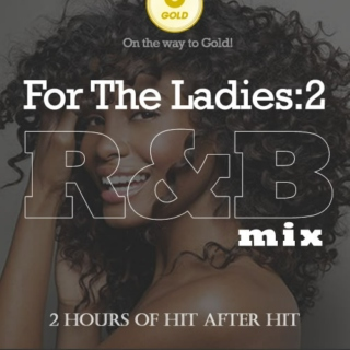 For The Ladies - Part 2 | R&B Mix