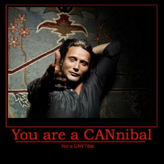 You are a CANnibal, not a CAN'Tibal