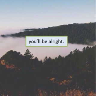 you'll be alright