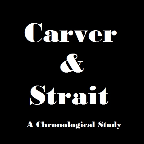 Carver & Strait: A Chronological Study