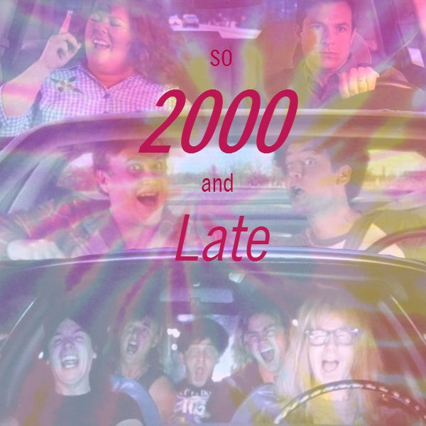 So 2000 and Late