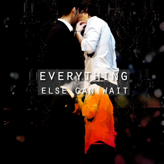 everything else can wait