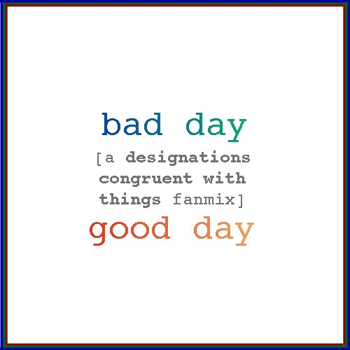 bad day/good day [a DCwT fanmix]