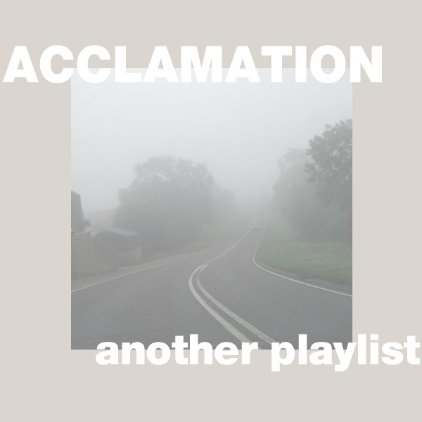 acclamation; another playlist