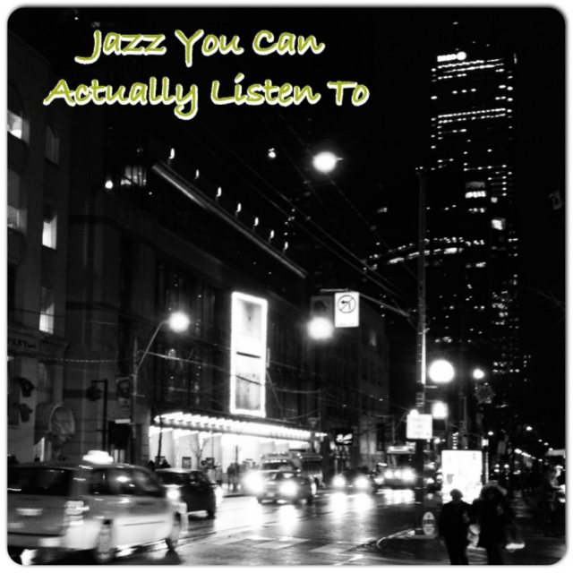 Jazz You Can Actually Listen To