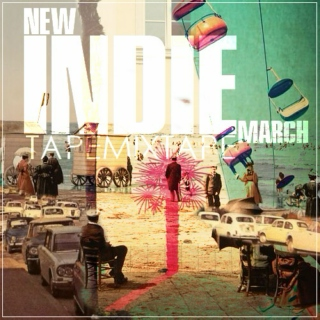 New Indie March 2014 [o=o]