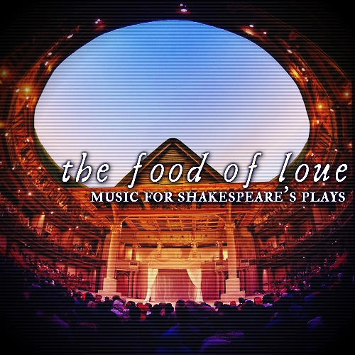 the food of love: music for Shakespeare's plays