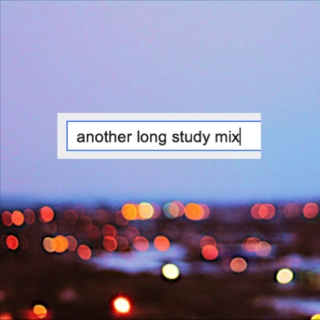 another long study mix
