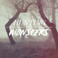 hunting for monsters