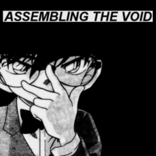 Assembling the Void