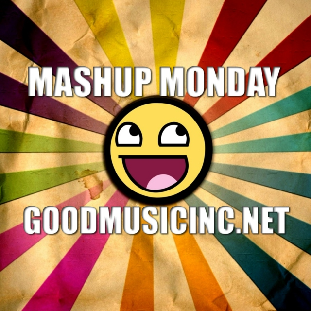 Mashup Monday Vol. 09