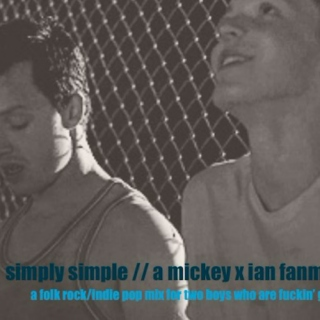 simply simple // a mickey x ian fanmix