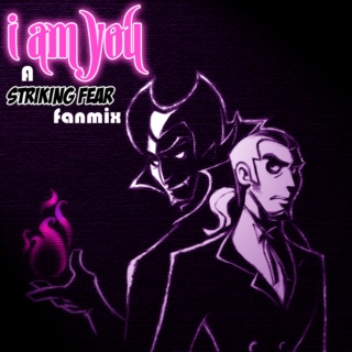 I Am You: a Striking Fear fanmix