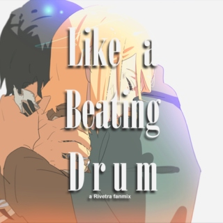 Like a Beating Drum