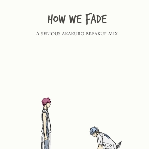 How We Fade