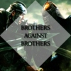 Brothers Against Brothers