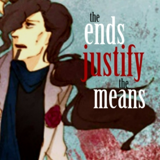 the ends justify the means