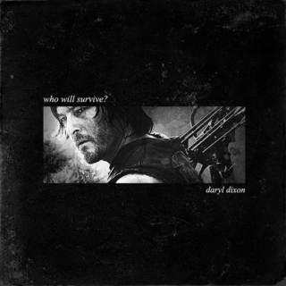 WHO WILL SURVIVE?: DARYL DIXON