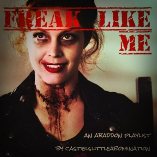 Freak Like Me | An Abaddon Fanmix