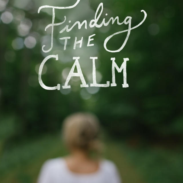 Finding the Calm