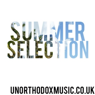 Unorthodox Music Huge Summer Selection
