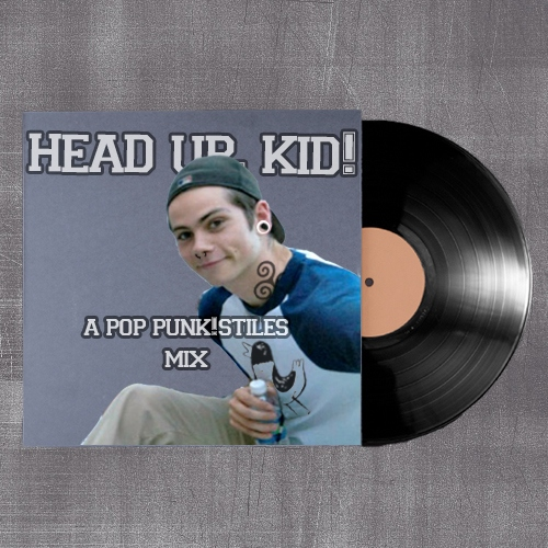head up, kid! [a pop punk!stiles mix]