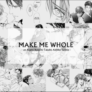 Make Me Whole (Asami/Akihito)