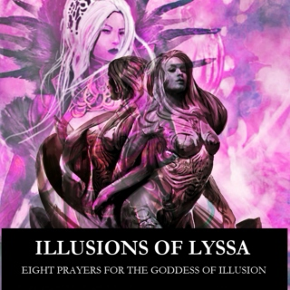 Illusions of Lyssa