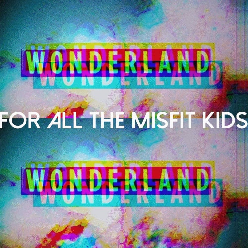 for all the misfit kids