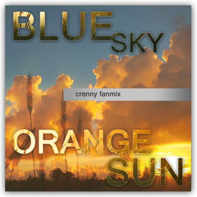 Blue sky | Orange sun [crenny fanmix]
