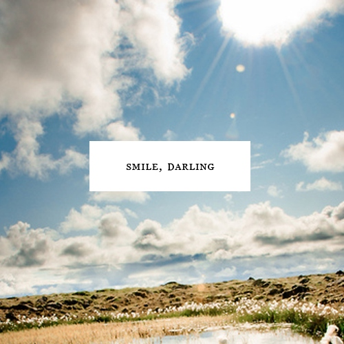 smile, darling