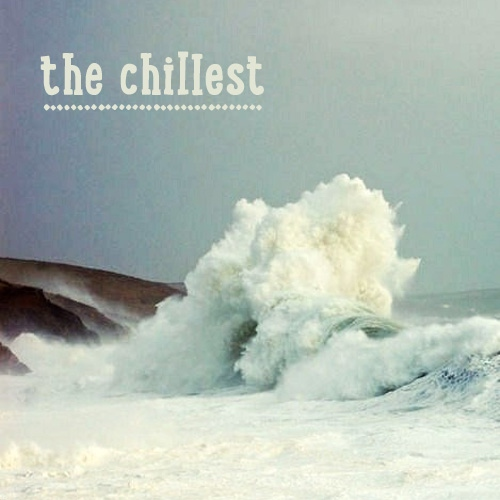 the chillest pt. II
