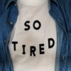 sadly tired