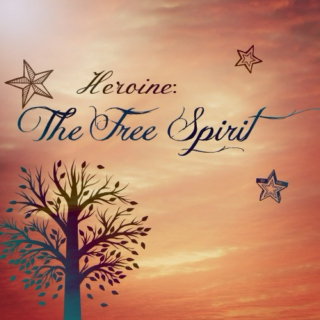 Heroine: The Free Spirit