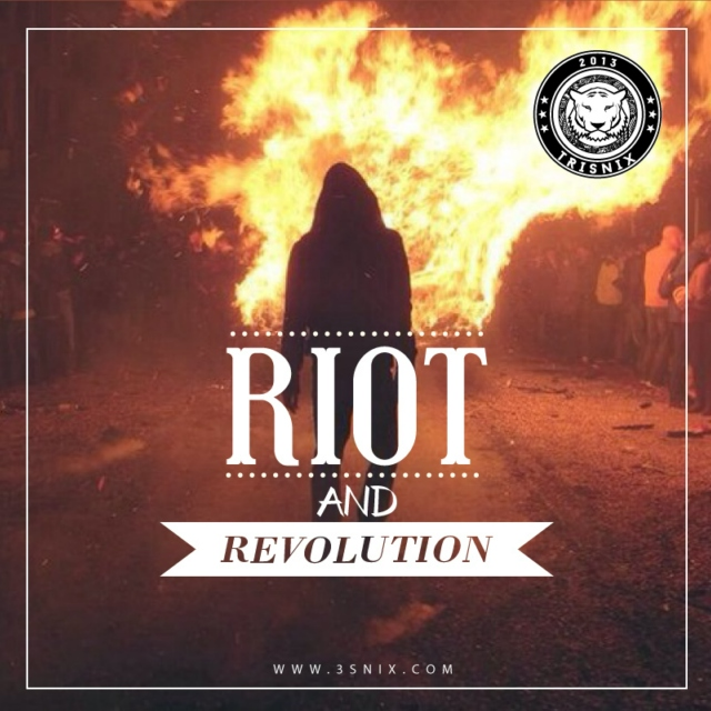 Riot and Revolution