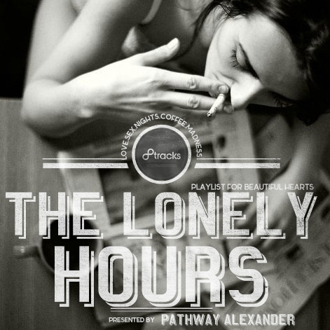 THE LONELY HOURS, Playlist for beautiful HEARTS