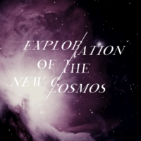 Exploration of The New Cosmos