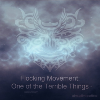 Flocking Movement: One of the Terrible Things