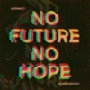 no future no hope