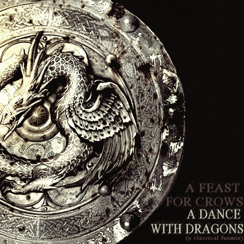 a feast for crows & a dance with dragons
