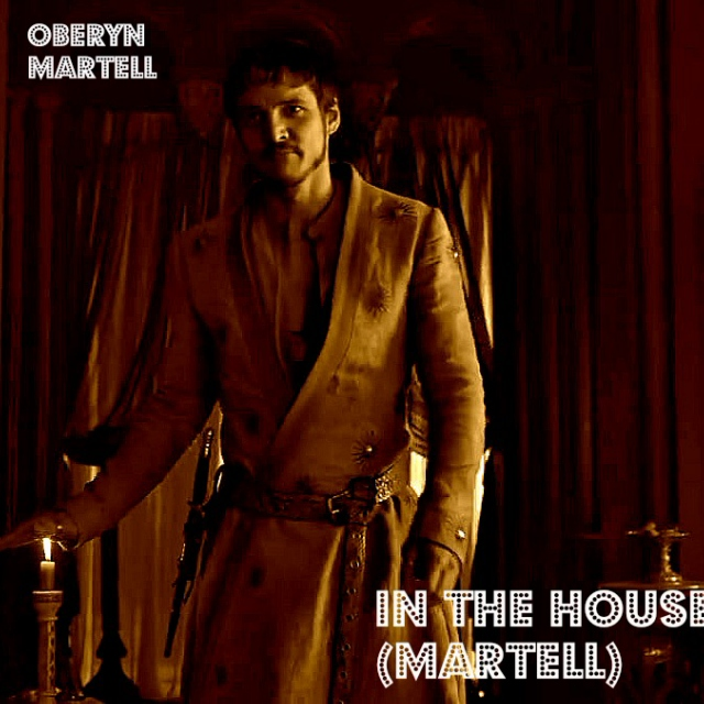 Oberyn's in the House (Martell)