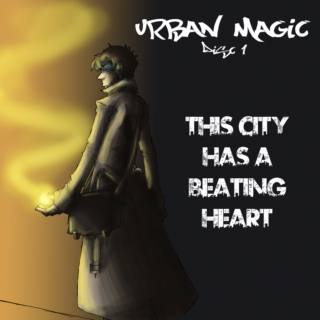 Urban Magic: Disc 1 - This City Has a Beating Heart