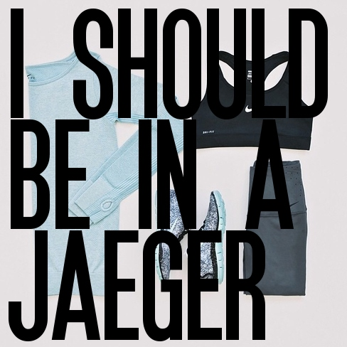 i should be in a jaeger