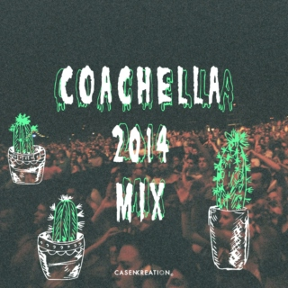 Coachella 2014 Mixtape