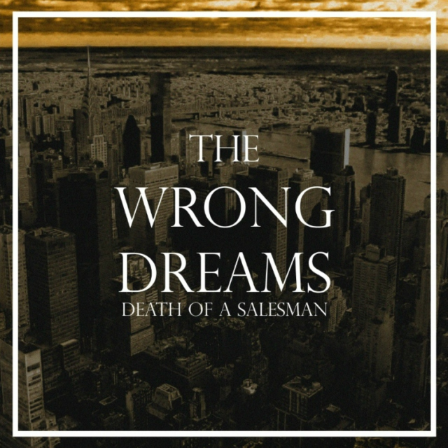 The Wrong Dreams - A Mix For Willy Loman