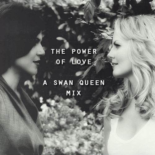 the power of love - a swan queen mix