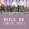 Heels or Cowgirl Boots?