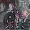 [we all fall down]